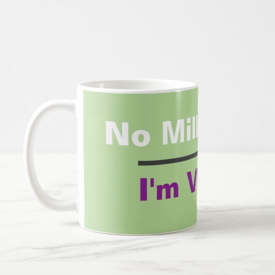 No Milk Vegan Coffee Mug