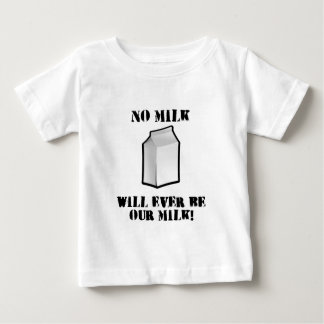 No Milk Will Ever Be Our Milk Baby T-Shirt