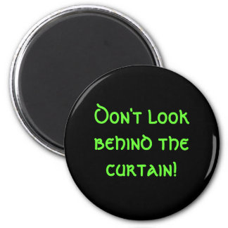 ¡No mire detrás de la cortina! Imán De Nevera