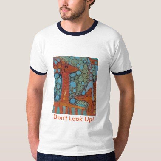 ¡No mire para arriba! La camiseta de los hombres
