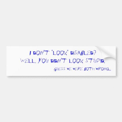 """¿""""No miro"""" inhabilité? Etiqueta De Parachoque"""