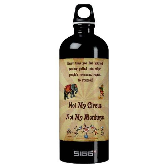 No mis monos, no mi circo botella de agua