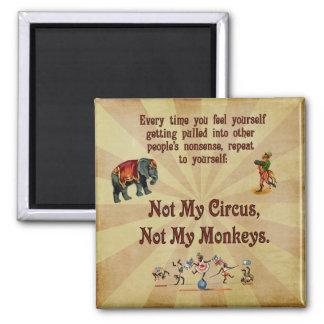 No mis monos, no mi circo imán cuadrado