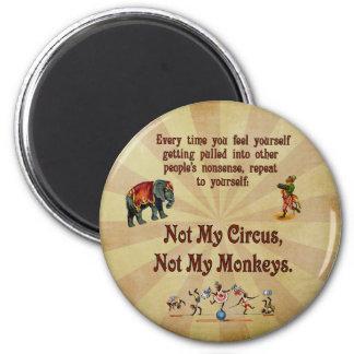 No mis monos, no mi circo imán redondo 5 cm