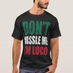 No molesta que soy camiseta del loco
