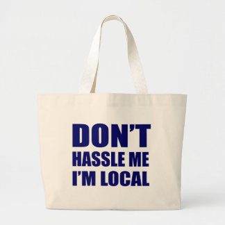 No molesta que soy local bolsa tela grande