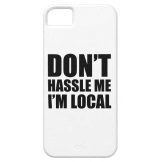 No molesta que soy local iPhone 5 carcasas