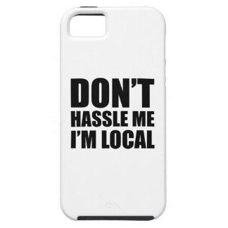 No molesta que soy local iPhone 5 Case-Mate cobertura