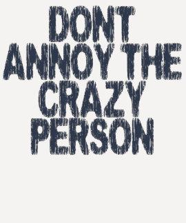 No moleste a la persona loca camisetas
