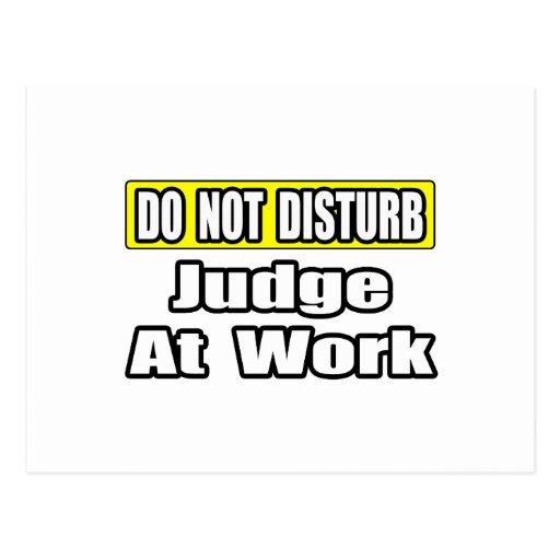 No moleste… al juez en el trabajo postal