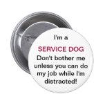No moleste mi botón del perro del servicio pin