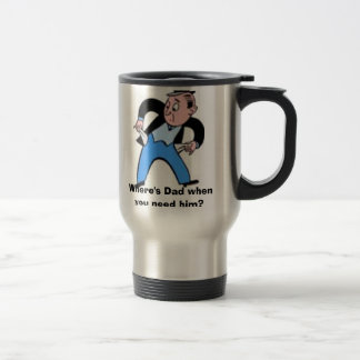 no money, images, Where's Dad when you need him... Travel Mug