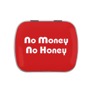 No Money No Honey Candy Tin