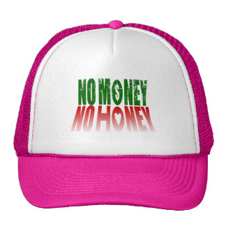 no money no honey trucker hat