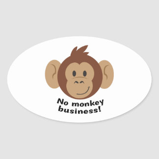 No Monkey Business Oval Sticker