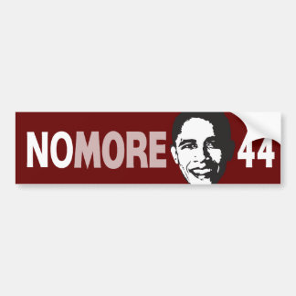 NO MORE 44 - Anti Obama Bumper Sticker