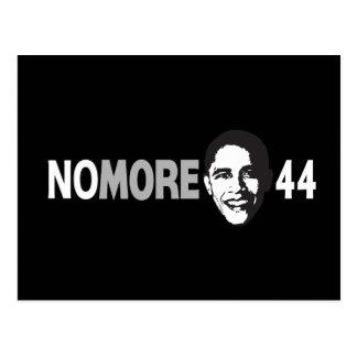 NO MORE 44 - Anti Obama Postcard