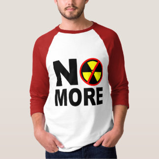 No More Anti-Nuclear Protest Slogan T-Shirt