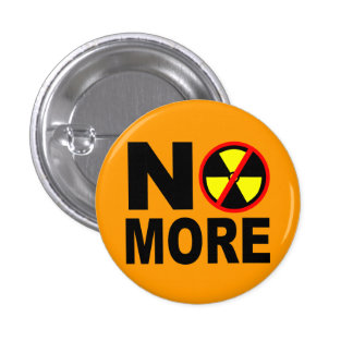 No More Anti Nuclear Slogan Pinback 1 Inch Round Button