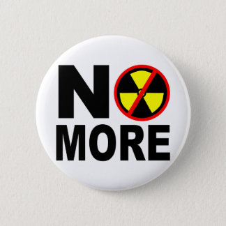 No More Anti-Nuclear Slogan Pinback Button
