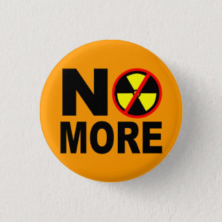 No More Anti Nuclear Slogan Pinback Button