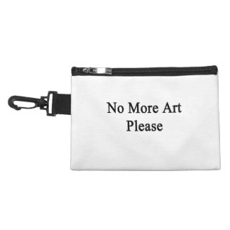 No More Art Please Accessory Bag