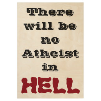 NO MORE ATHEIST WOOD POSTER