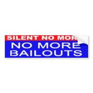 No More Bailouts bumper sticker bumpersticker