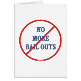 No More Bailouts Stationery Note Card