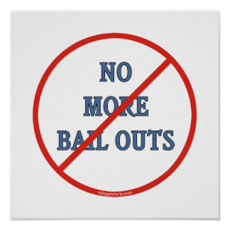 No More Bailouts Posters