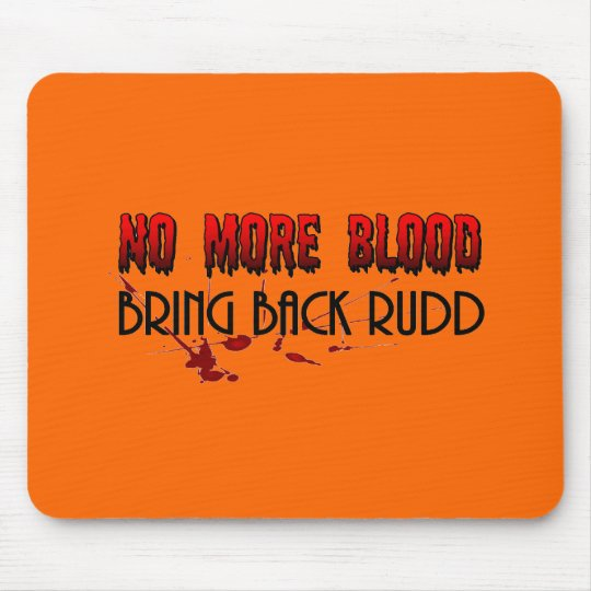 No more Blood, Bring back Rudd Mouse Pad