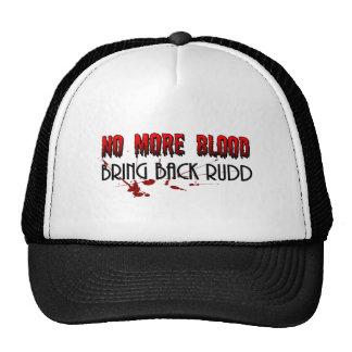 No more Blood, Bring back Rudd Trucker Hat
