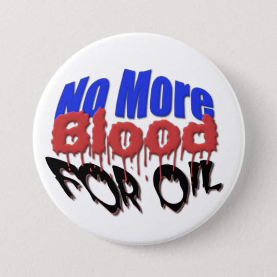 No More Blood For Oil Button