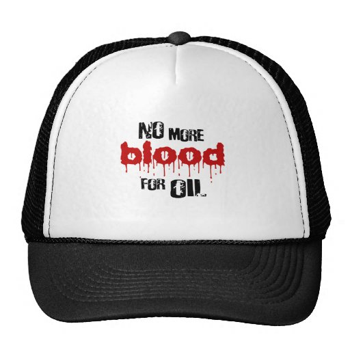 No more blood for oil trucker hat