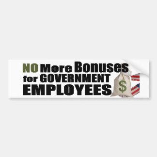 No More Bonuses for Government  Employees Car Bumper Sticker