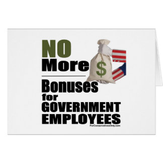 No More Bonuses for Government  Employees Card