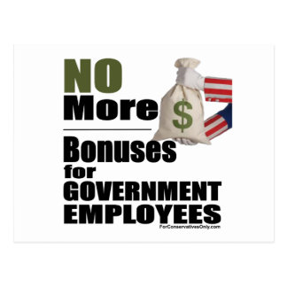 No More Bonuses for Government  Employees Postcard