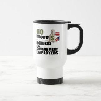 No More Bonuses for Government  Employees Travel Mug