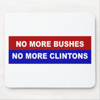 No More Bushes, No More Clintons Mouse Pad