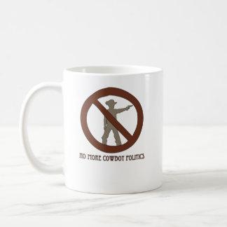 No more Cowboy Politics Coffee Mug