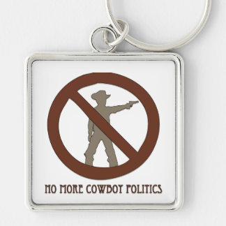 No more Cowboy Politics Keychain