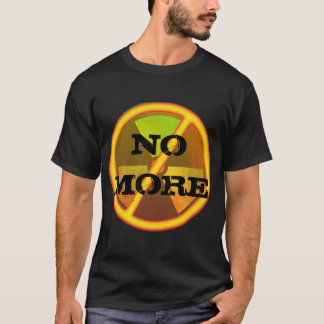 No More Custom Radioactive Anti-Nuclear Symbol T-Shirt