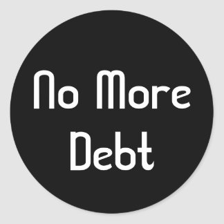 No More Debt Round Stickers