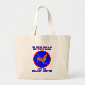 NO MORE DICKS IN THE WHITE HOUSE LARGE TOTE BAG