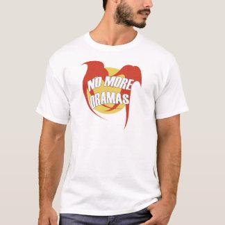 NO MORE DRAMAS T-Shirt