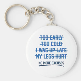 No More Excuses Basic Round Button Keychain