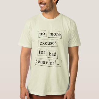 no more excuses T-Shirt