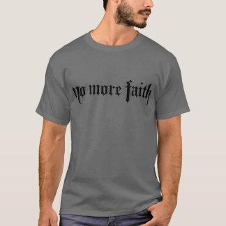 No More Faith Design T-Shirt