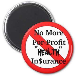 No More For-Profit Health Insurance 2 Inch Round Magnet