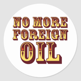 No More Foreign Oil Classic Round Sticker
